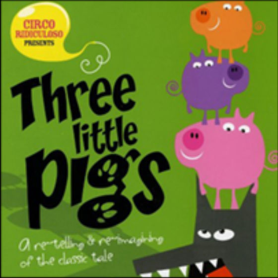 3 Little Pigs - Circo Ridiculoso